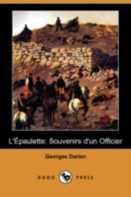 L'Epaulette: Souvenirs D'Un Officier (Dodo Press) 9781409944560
