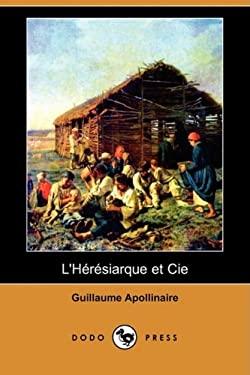 L'Heresiarque Et Cie (Dodo Press) 9781409924883