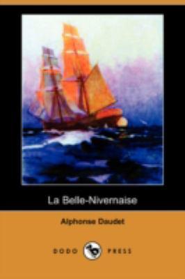 La Belle-Nivernaise (Dodo Press) 9781409944591