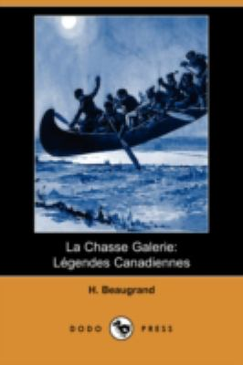La Chasse Galerie: Legendes Canadiennes (Dodo Press) 9781409924951