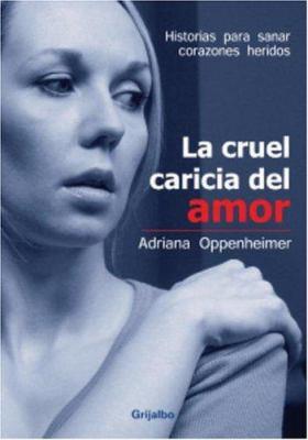 La Cruel Caricia del Amor 9781400099511