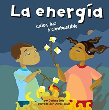 La Energia: Calor, Luz y Combustible 9781404832138