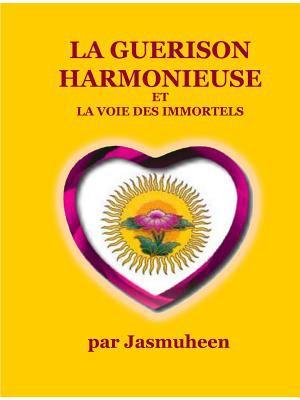 La Guerison Harmonieuse Et La Voie Des Immortels