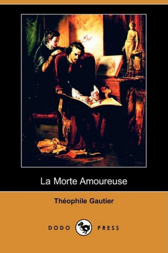 La Morte Amoureuse (Dodo Press) 9781409954453