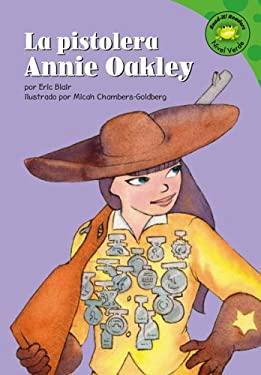 La Pistolera Annie Oakley (Annie Oakley, Sharp Shooter) 9781404816534