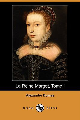 La Reine Margot, Tome I (Dodo Press) 9781409924685