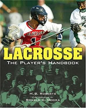 Lacrosse: The Player's Handbook 9781402741302