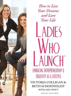 Ladies Who Launch: Embracing Entrepreneurship & Creativity as a Lifestyle 9781400134564