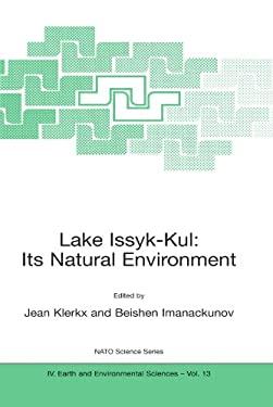 Lake Issyk-Kul: Its Natural Environment 9781402009006