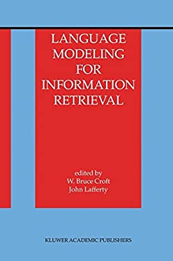 Language Modeling for Information Retrieval 9781402012167