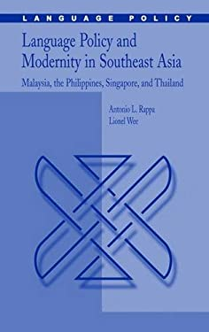 Language Policy and Modernity in Southeast Asia: Malaysia, the Philippines, Singapore, and Thailand 9781402045103