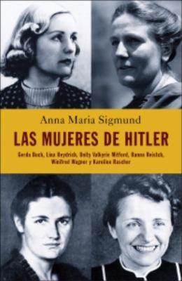Las Mujeres de Hitler 9781400059430