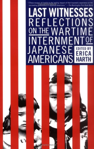Last Witnesses: Reflections on the Wartime Internment of Japanese Americans 9781403962300