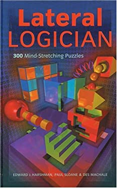 Lateral Logician: 300 Mind-Stretching Puzzles 9781402716843