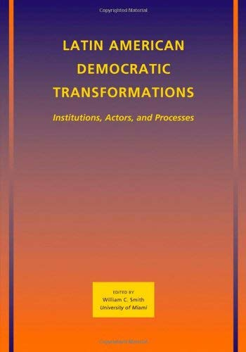 Latin American Democratic Transformations: Institutions, Actors, Processes 9781405197588