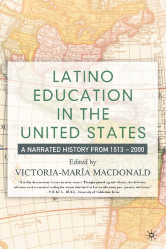 Latino Education in the United States: A Narrated History from 1513-2000 9781403960870