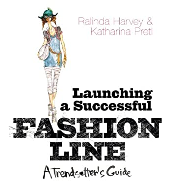Launching a Successful Fashion Line 9781408128824
