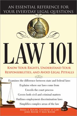 Law 101: An Essential Reference for Your Everyday Legal Questions 9781402226687