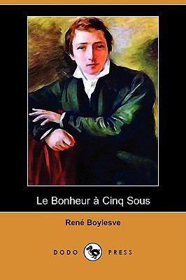 Le Bonheur a Cinq Sous (Dodo Press) 9781409924982