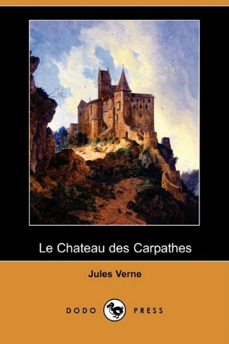 Le Chateau Des Carpathes (Dodo Press) 9781409925088