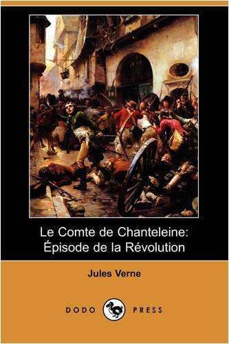 Le Comte de Chanteleine: Pisode de La Rvolution (Dodo Press) 9781409954248