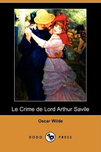Le Crime de Lord Arthur Savile (Dodo Press) 9781409925408