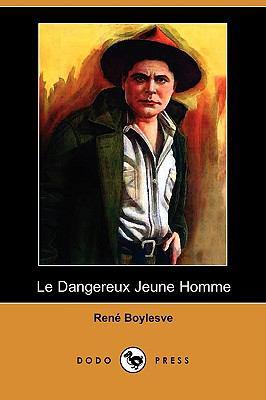 Le Dangereux Jeune Homme (Dodo Press) 9781409924999