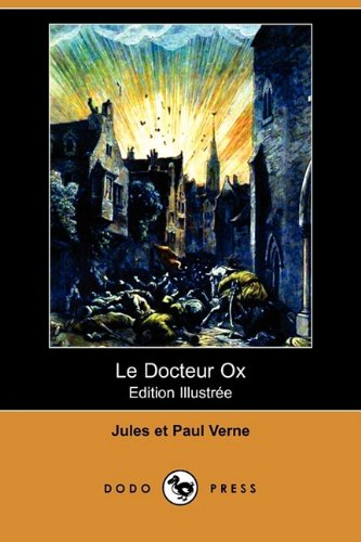 Le Docteur Ox (Edition Illustree) (Dodo Press) 9781409925330