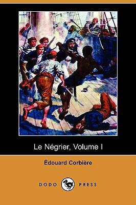 Le Negrier, Volume I (Dodo Press) 9781409944478