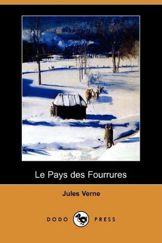 Le Pays Des Fourrures (Dodo Press) 9781409925248