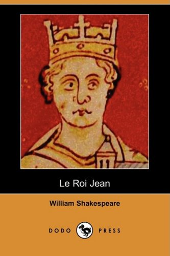Le Roi Jean (Dodo Press) 9781409909439