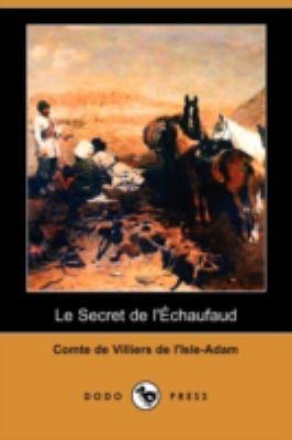 Le Secret de L'Echaufaud (Dodo Press) 9781409934622
