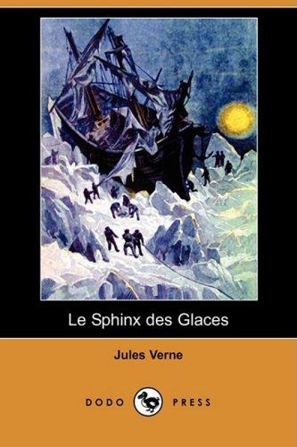 Le Sphinx Des Glaces (Dodo Press) 9781409953951