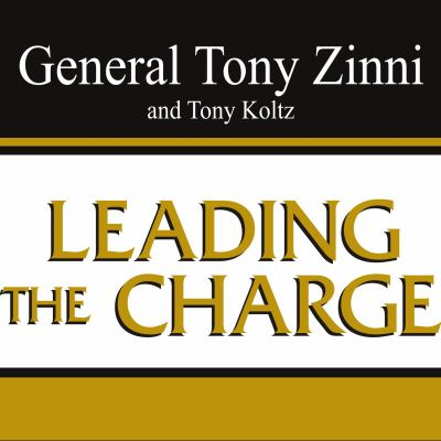Leading the Charge: Leadership Lessons from the Battlefield to the Boardroom 9781400164059