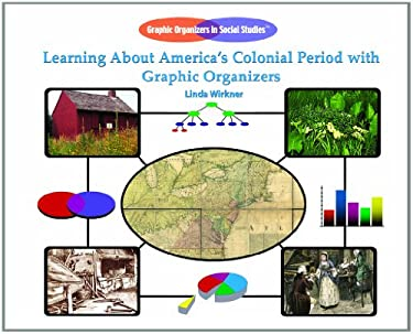Learning about America's Colonial Period with Graphic Organizers 9781404228115