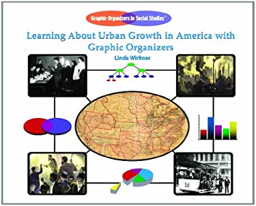 Learning about Urban Growth in America with Graphic Organizers 9781404228092