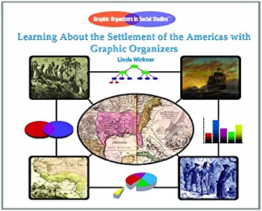 Learning about the Settlement of the Americas with Graphic Organizers 9781404228146