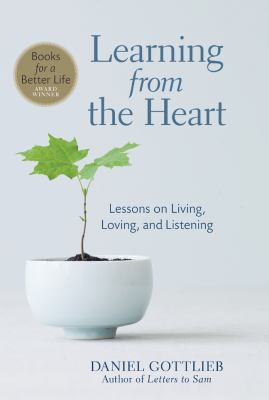 Learning from the Heart: Lessons on Living, Loving, and Listening 9781402768729