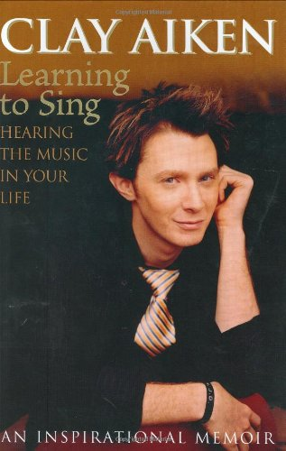 Learning to Sing: Hearing the Music in Your Life 9781400063925