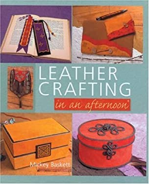 Leather Crafting in an Afternoon 9781402703379