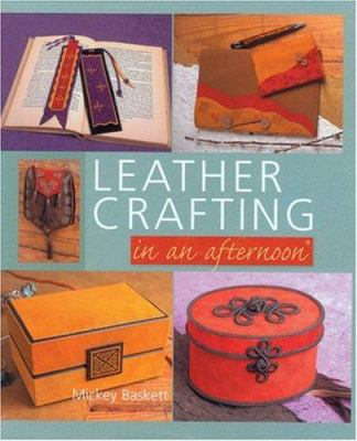Leather Crafting in an Afternoon 9781402740596