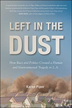 Left in the Dust: How Race and Politics Created a Human and Environmental Tragedy in L.A. 9781403969316