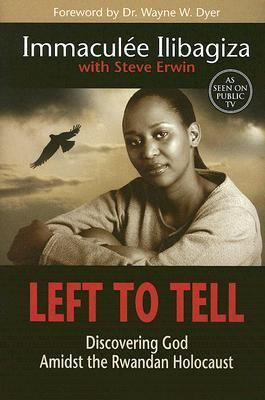Left to Tell: Discovering God Amidst the Rwandan Holocaust 9781401908966