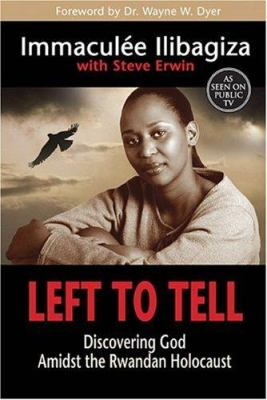 Left to Tell: Discovering God Amidst the Rwandan Holocaust 9781401908973