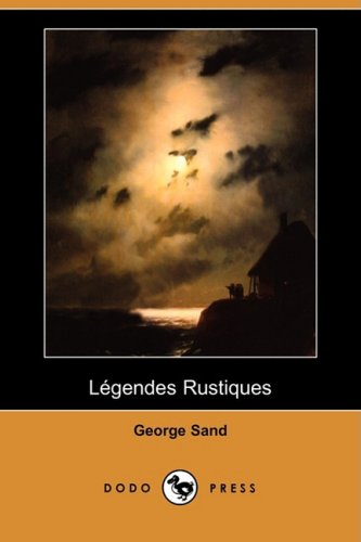 Legendes Rustiques (Dodo Press) 9781409953395