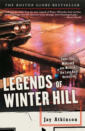 Legends of Winter Hill: Cops, Con Men, and Joe McCain, the Last Real Detective 9781400050765