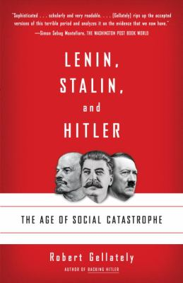 Lenin, Stalin, and Hitler: The Age of Social Catastrophe 9781400032136