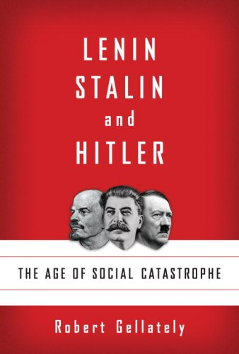 Lenin, Stalin, and Hitler: The Age of Social Catastrophe 9781400040056