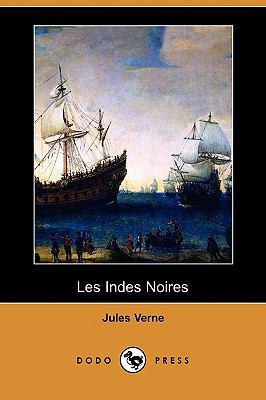 Les Indes Noires (Dodo Press) 9781409925163
