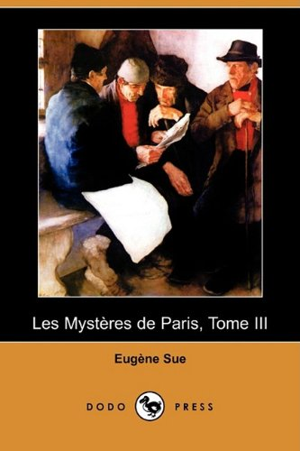 Les Mysteres de Paris, Tome III (Dodo Press) 9781409934745